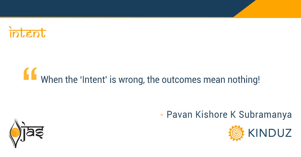 When the 'Intent' is wrong, the outcomes mean nothing